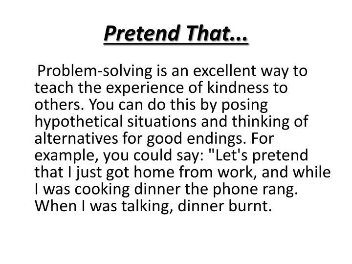 Pretend That...