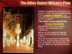 the allies reject wilson s plan