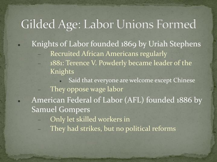 Gilded Age: Labor Unions Formed