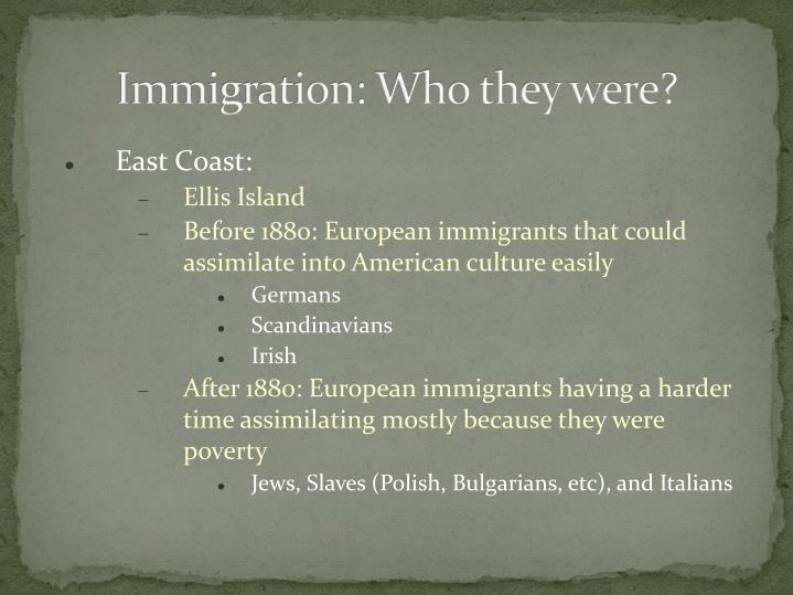 Immigration: Who they were?