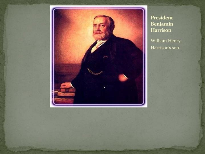 President Benjamin Harrison