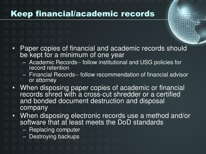 Keep financial/academic records