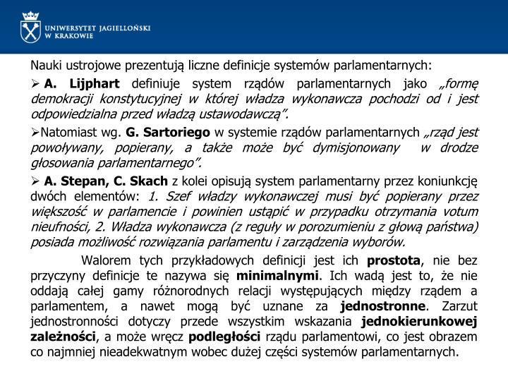 Nauki ustrojowe prezentują liczne definicje systemów parlamentarnych: