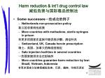 harm reduction int l drug control law