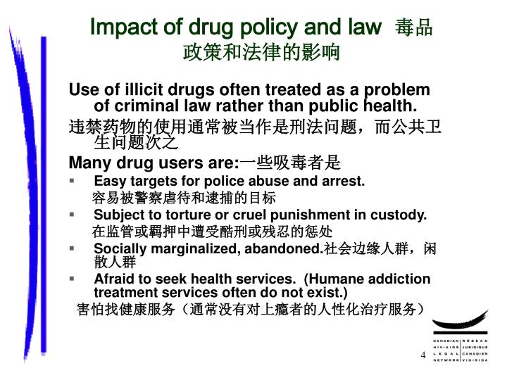 Impact of drug policy and law