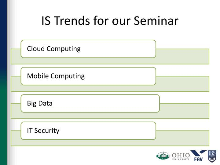 IS Trends for our Seminar