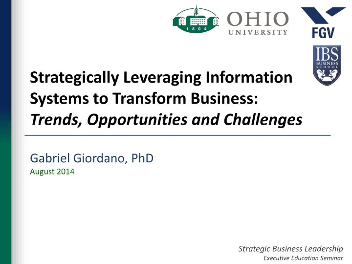 Strategically Leveraging Information Systems to Transform