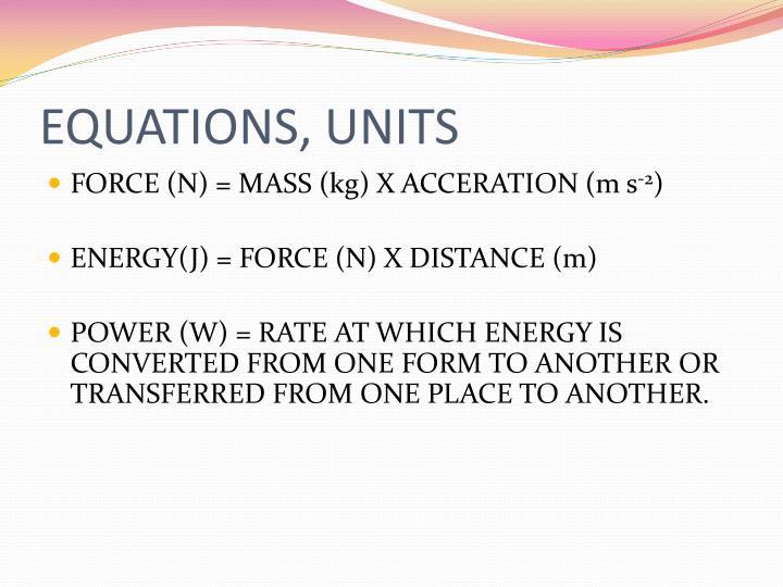 EQUATIONS, UNITS