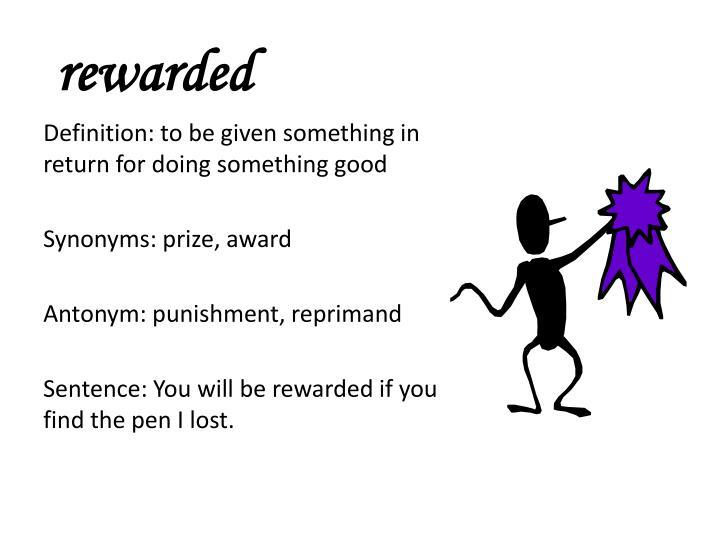 rewarded