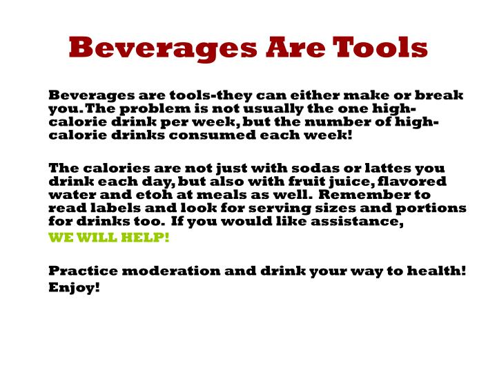 Beverages Are Tools