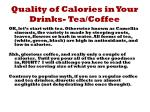 quality of calories in your drinks tea coffee