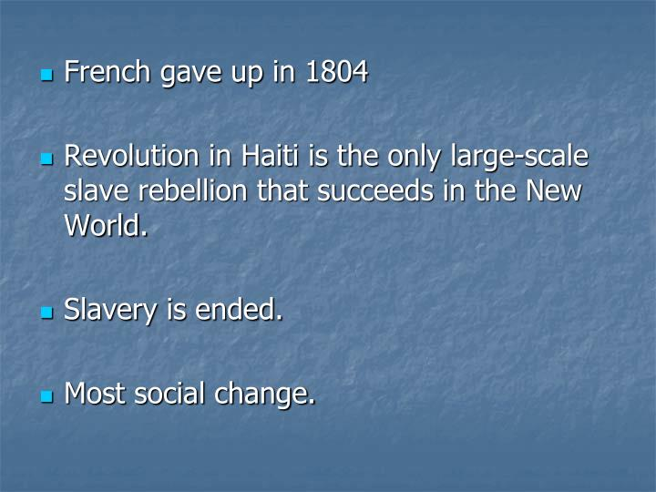 French gave up in 1804