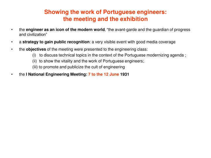 Showing the work of portuguese engineers the meeting and the exhibition