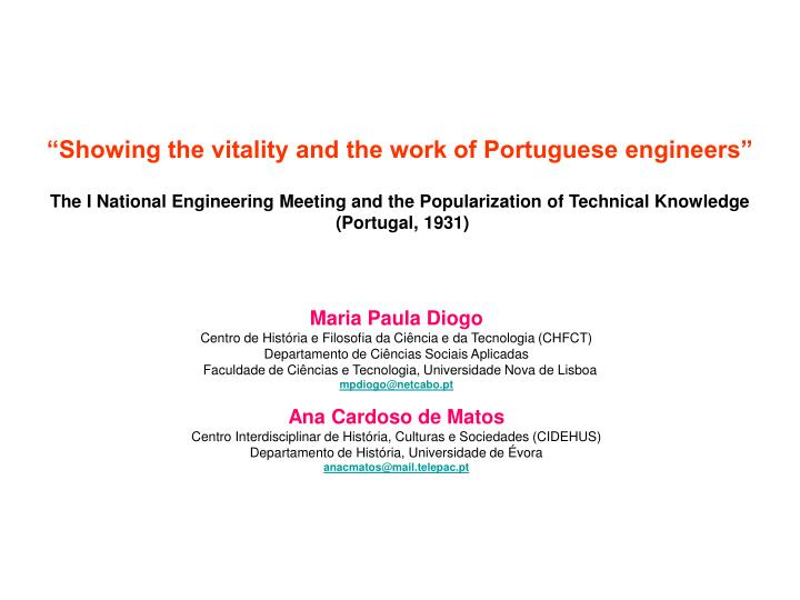 """Showing the vitality and the work of Portuguese engineers"""