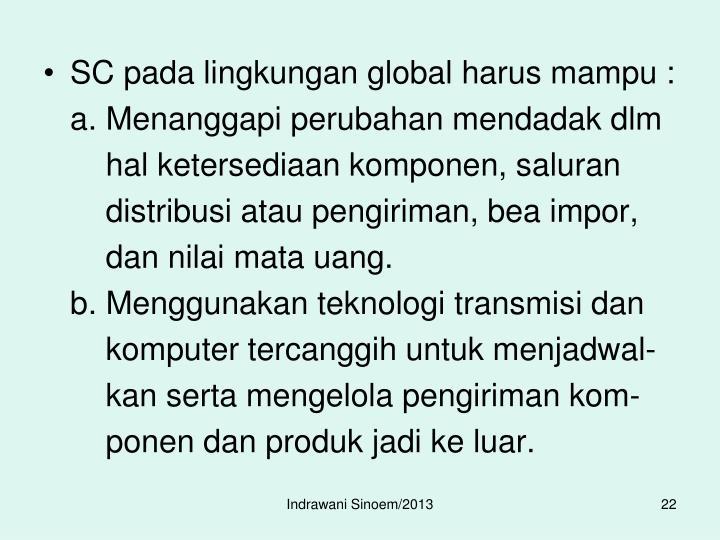 SC pada lingkungan global harus mampu :