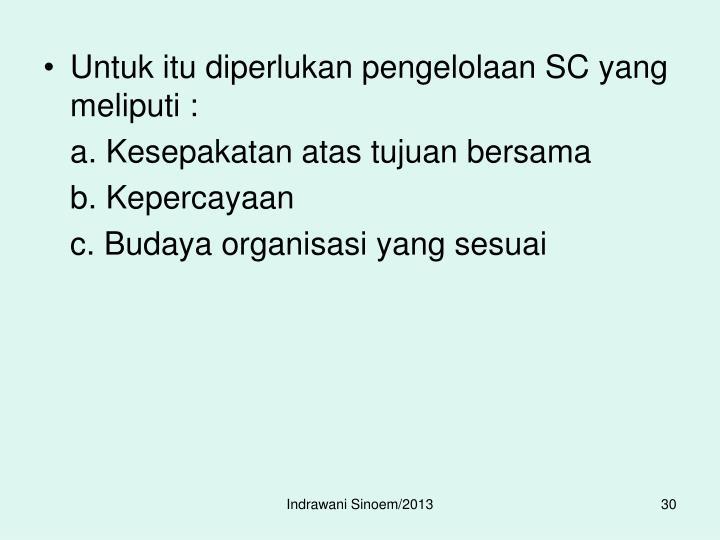Untuk itu diperlukan pengelolaan SC yang meliputi :