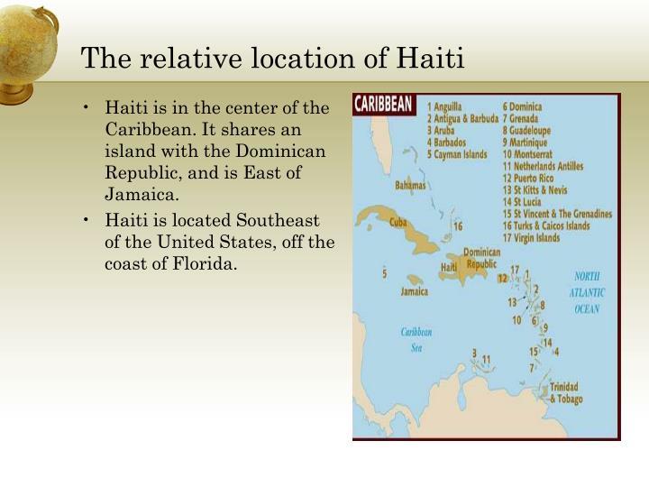 The relative location of Haiti