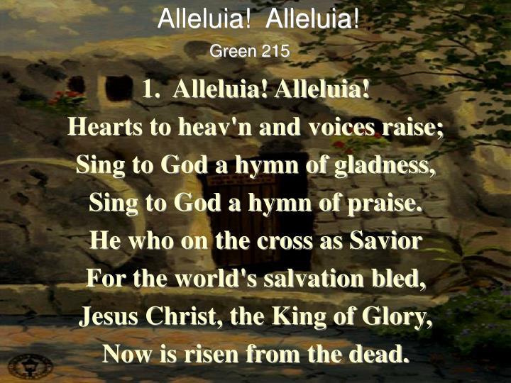 Alleluia!  Alleluia!