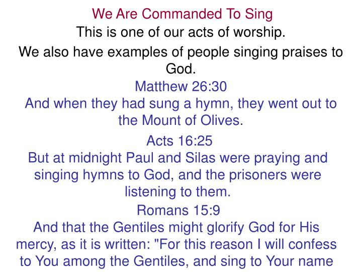 We Are Commanded To Sing