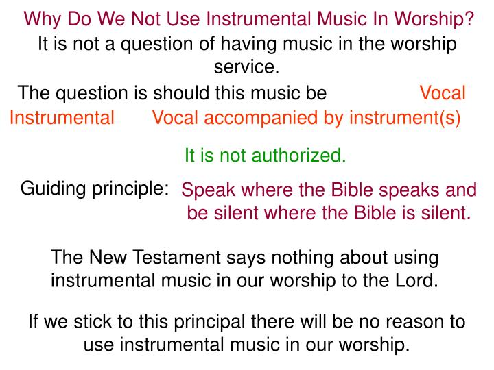 Why Do We Not Use Instrumental Music In Worship?