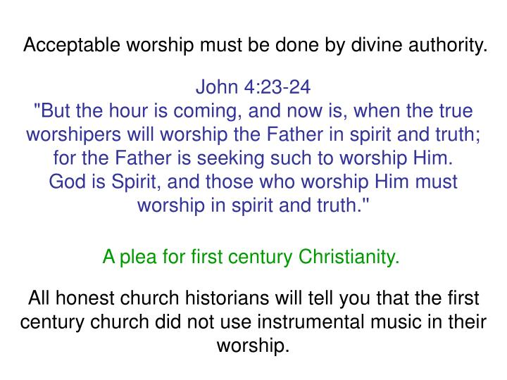 Acceptable worship must be done by divine authority.