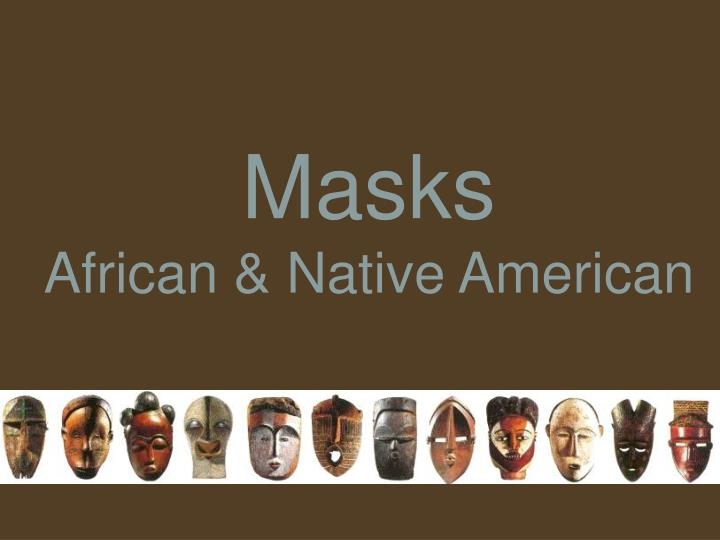 Masks african native american