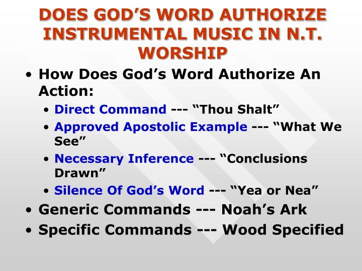 DOES GOD'S WORD AUTHORIZE INSTRUMENTAL MUSIC IN N.T. WORSHIP