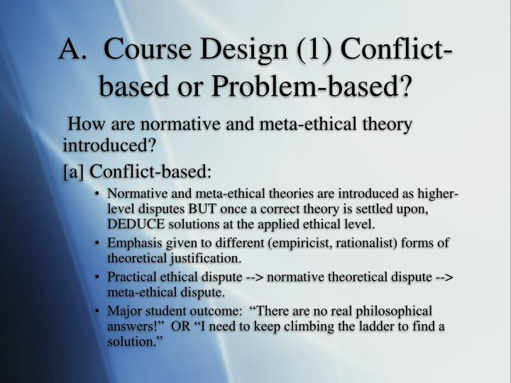 A.  Course Design (1) Conflict-based or Problem-based?