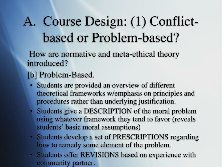 A.  Course Design: (1) Conflict-based or Problem-based?