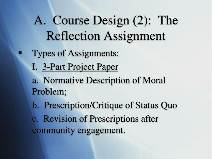 A.  Course Design (2):  The Reflection Assignment
