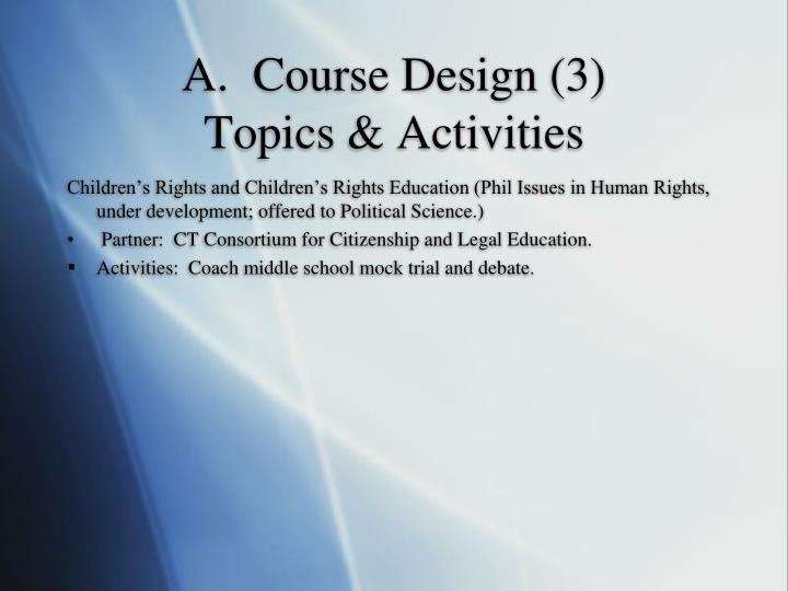 A.  Course Design (3)