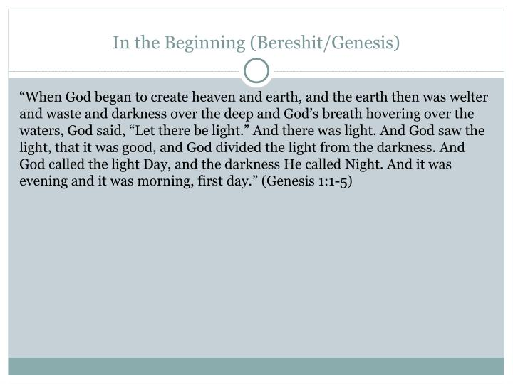 In the Beginning (Bereshit/Genesis)