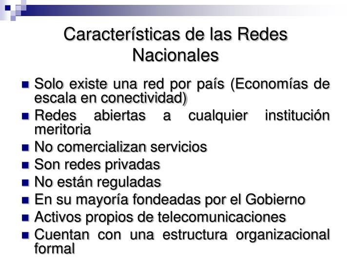 Características de las Redes Nacionales