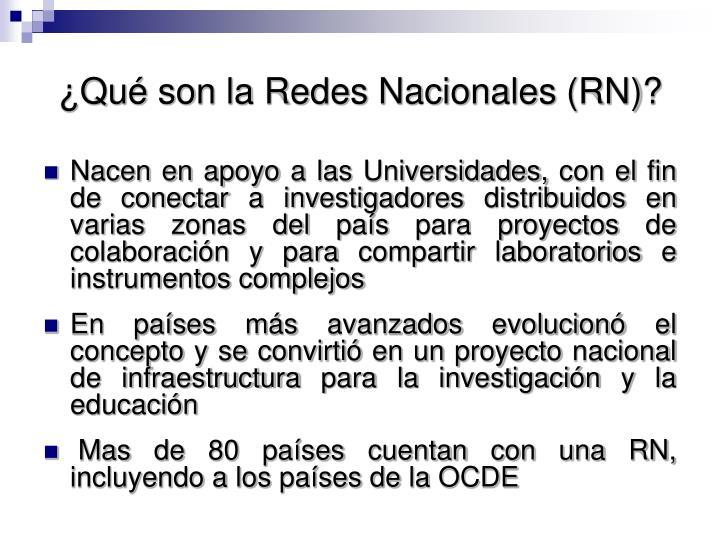 ¿Qué son la Redes Nacionales (RN)?