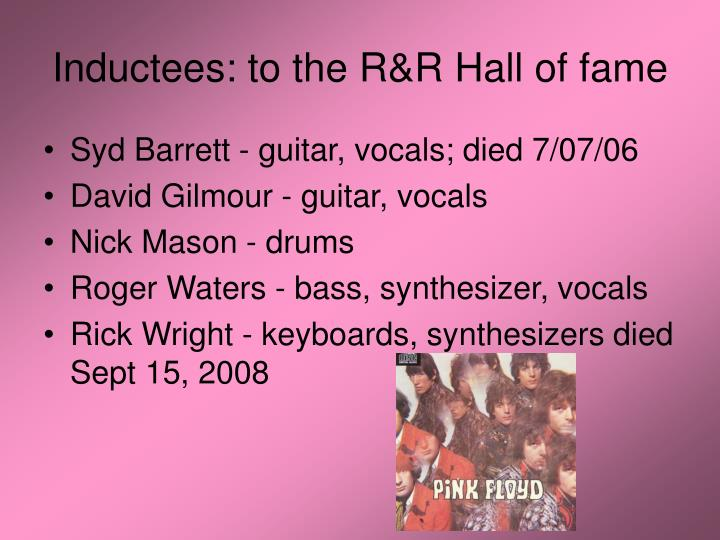Inductees: to the R&R Hall of fame