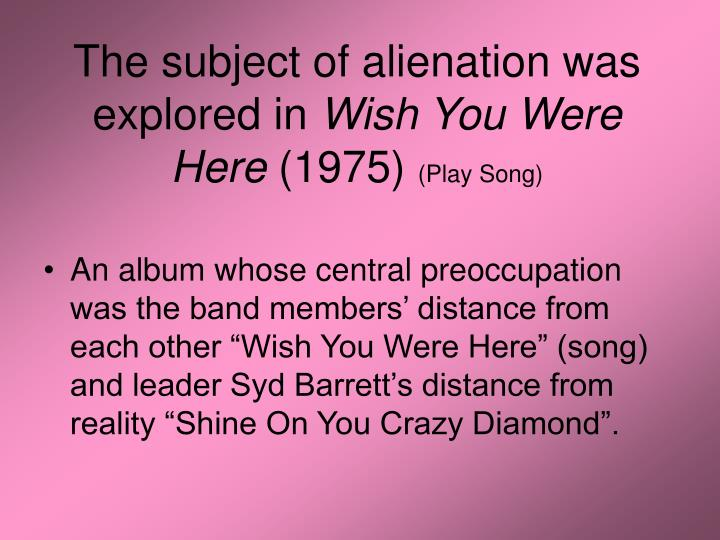 The subject of alienation was explored in