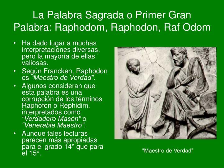 La Palabra Sagrada o Primer Gran Palabra: Raphodom, Raphodon, Raf Odom