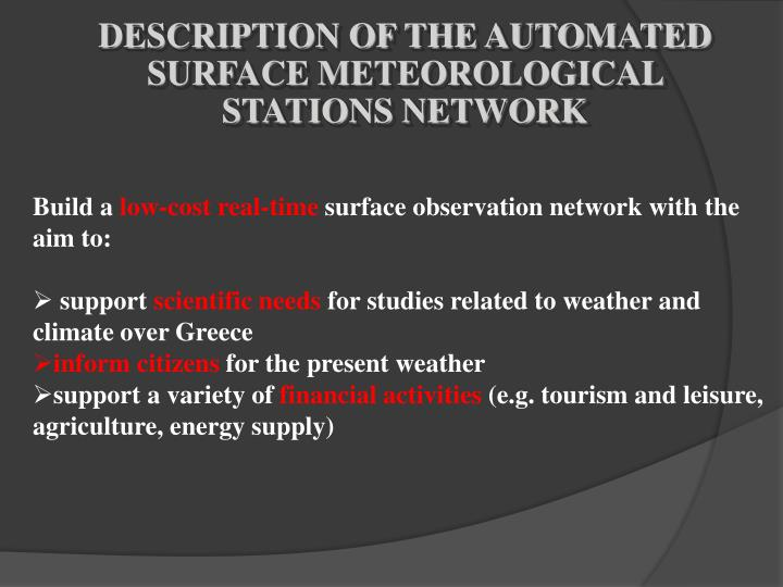DESCRIPTION OF THE AUTOMATED SURFACE METEOROLOGICAL STATIONS NETWORK