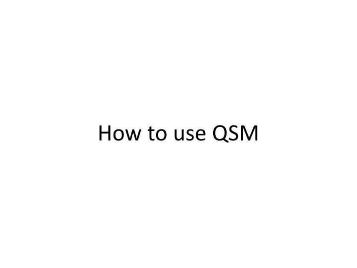 How to use QSM