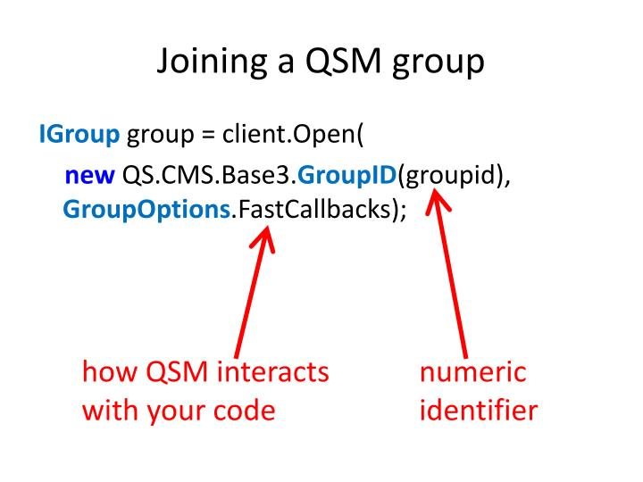 Joining a QSM group