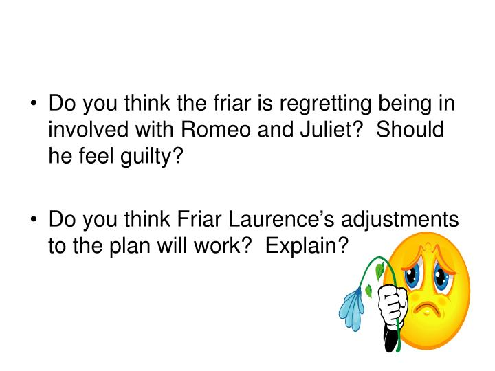 Why is Friar Lawrence to blame for the deaths of Romeo and Juliet?