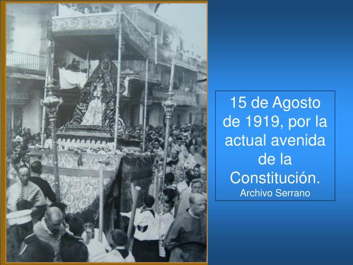 15 de Agosto de 1919, por la actual avenida de la Constitución.
