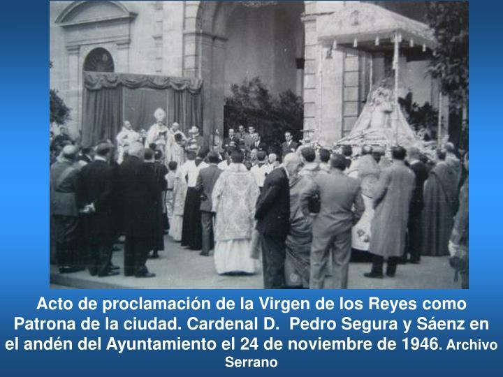 Acto de proclamación de la Virgen de los Reyes como Patrona de la ciudad.