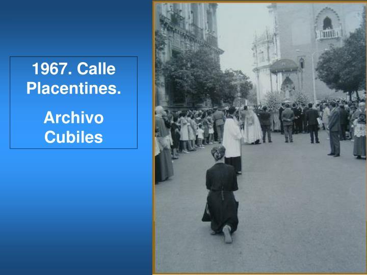 1967. Calle Placentines.