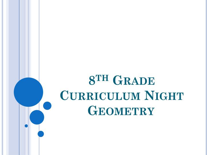 8 th grade curriculum night geometry