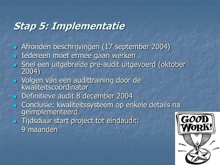 Stap 5: Implementatie