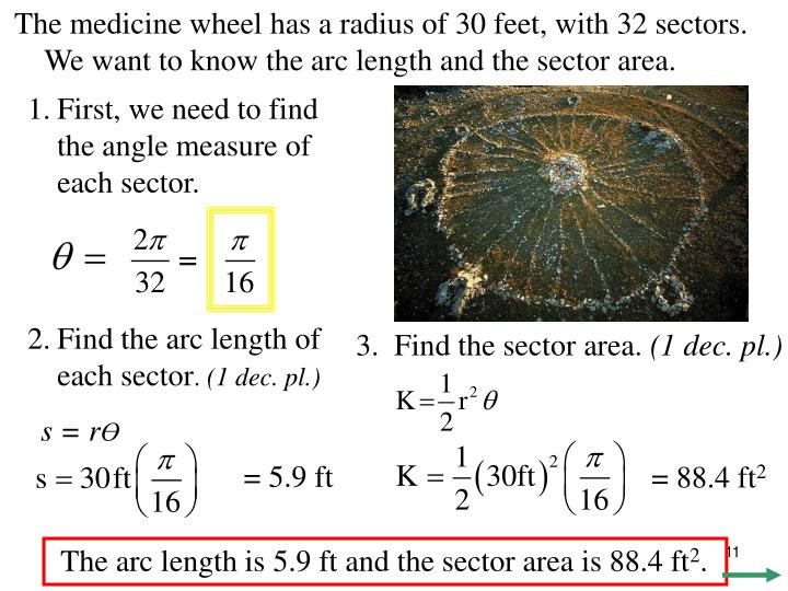 The medicine wheel has a radius of 30 feet, with 32 sectors. We want to know the arc length and the sector area.