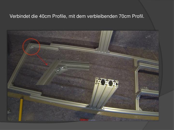 Verbindet die 40cm Profile, mit dem verbleibenden 70cm Profil.