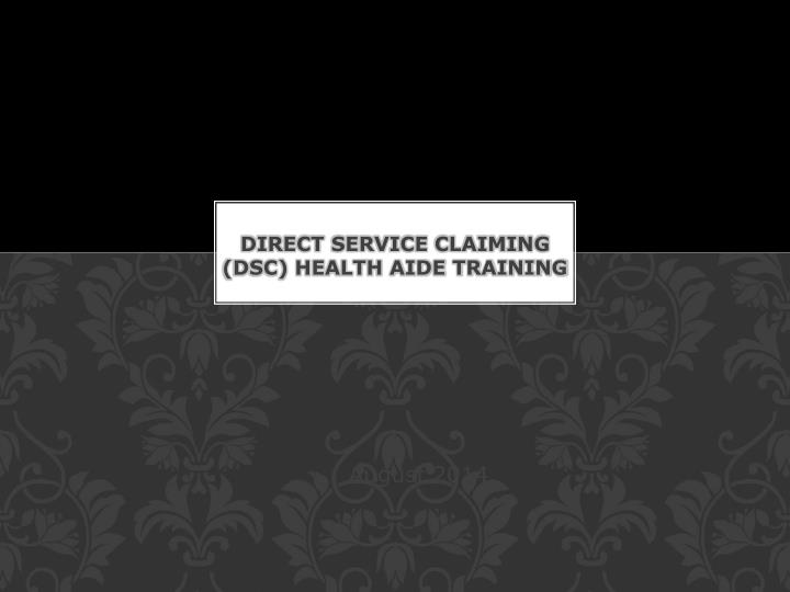 Direct service claiming dsc health aide training