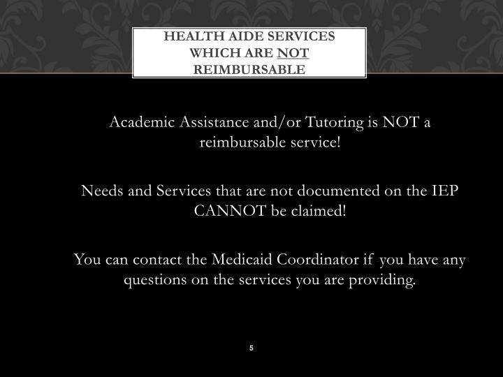 HEALTH AIDE SERVICES WHICH ARE